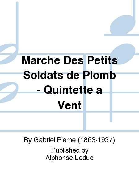 Marche Des Petits Soldats de Plomb - Quintette a Vent