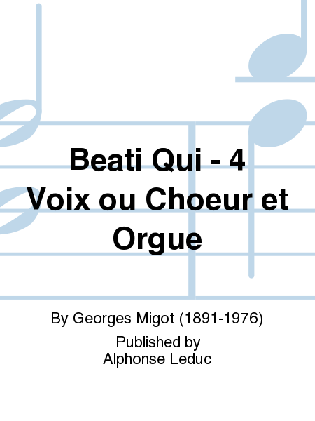 Beati Qui - 4 Voix ou Choeur et Orgue