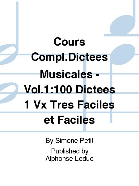 Cours Compl.Dictees Musicales - Vol.1:100 Dictees 1 Vx Tres Faciles et Faciles