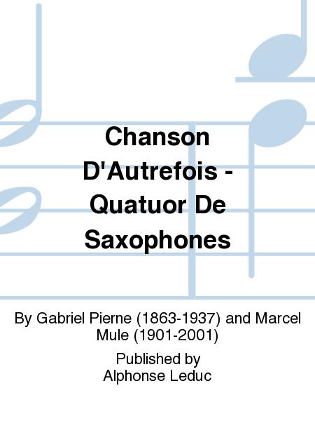 Chanson D'Autrefois - Quatuor De Saxophones