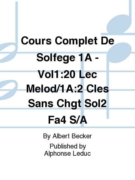 Cours Complet De Solfege 1A - Vol1:20 Lec Melod/1A:2 Cles Sans Chgt Sol2 Fa4 S/A