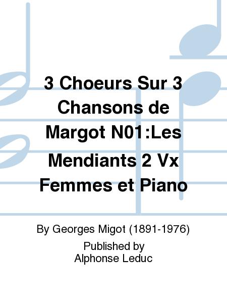 3 Choeurs Sur 3 Chansons de Margot No.1:Les Mendiants 2 Vx Femmes et Piano