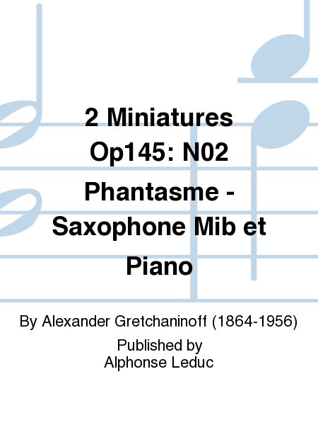2 Miniatures Op145: No.2 Phantasme - Saxophone Mib et Piano