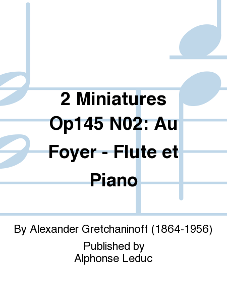 2 Miniatures Op145 No.2: Au Foyer - Flute et Piano