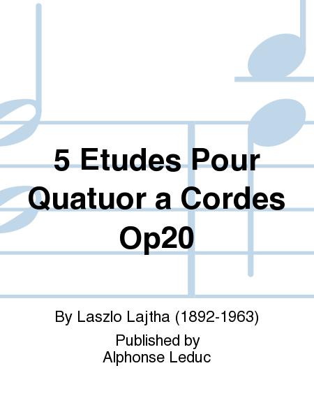 5 Etudes Pour Quatuor a Cordes Op20
