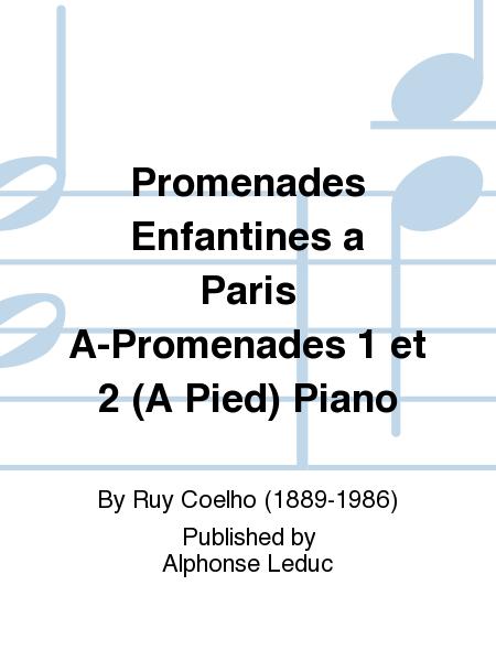 Promenades Enfantines a Paris A-Promenades 1 et 2 (A Pied) Piano