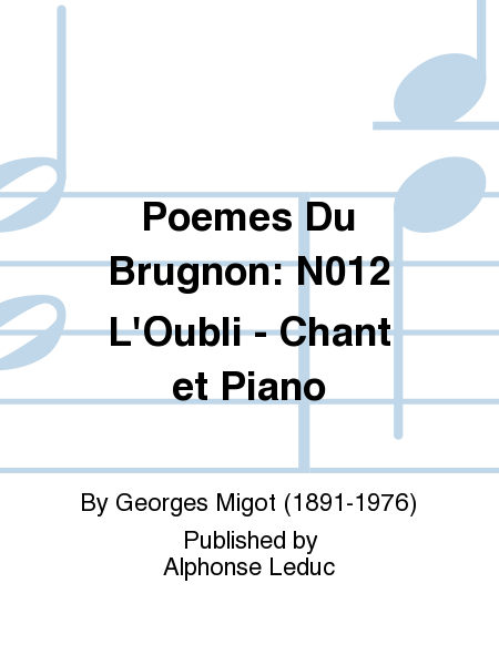 Poemes Du Brugnon: No.12 L'Oubli - Chant et Piano