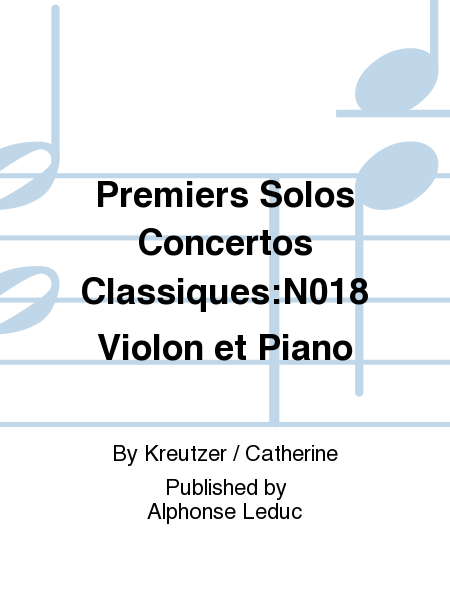 Premiers Solos Concertos Classiques:No.18 Violon et Piano