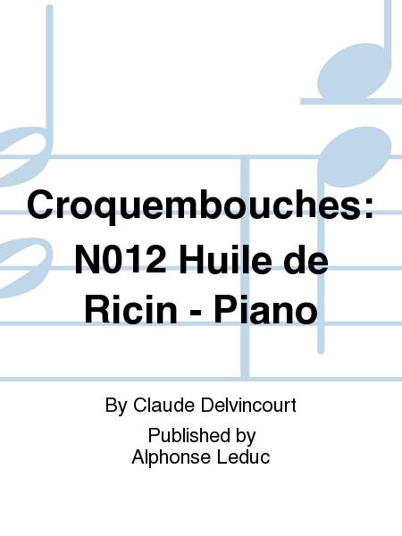 Croquembouches: No.12 Huile de Ricin - Piano