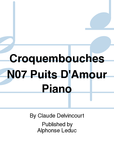 Croquembouches No.7 Puits D'Amour Piano