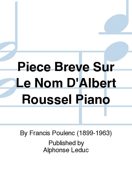 Piece Breve Sur Le Nom D'Albert Roussel Piano