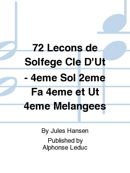 72 Lecons de Solfege Cle D'Ut - 4eme Sol 2eme Fa 4eme et Ut 4eme Melangees