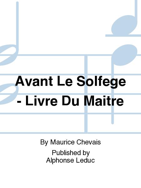 Avant Le Solfege - Livre Du Maitre
