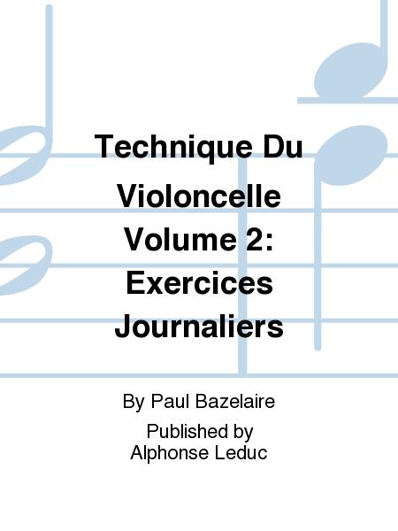 Technique Du Violoncelle Volume 2: Exercices Journaliers