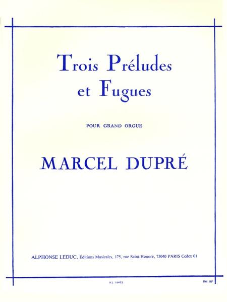 3 Preludes et Fugues Opo7 - Orgue