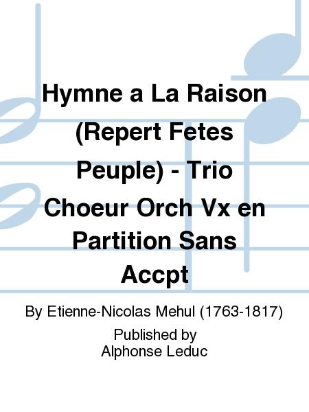 Hymne a La Raison (Repert Fetes Peuple) - Trio Choeur Orch Vx en Partition Sans Accpt