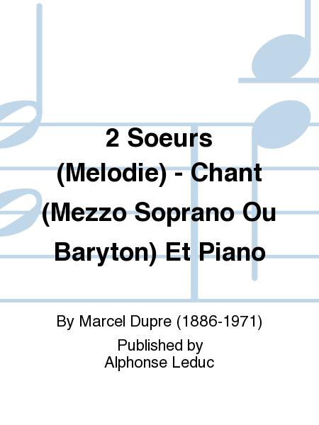 2 Soeurs (Melodie) - Chant (Mezzo Soprano Ou Baryton) Et Piano