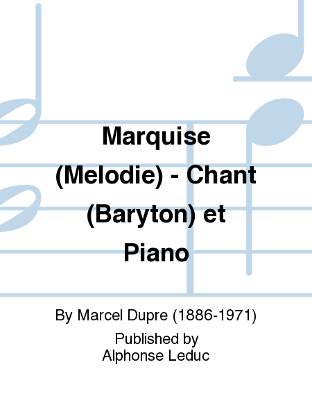 Marquise (Melodie) - Chant (Baryton) et Piano