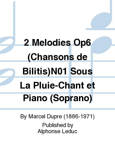 2 Melodies Op6 (Chansons de Bilitis)No.1 Sous La Pluie-Chant et Piano (Soprano)