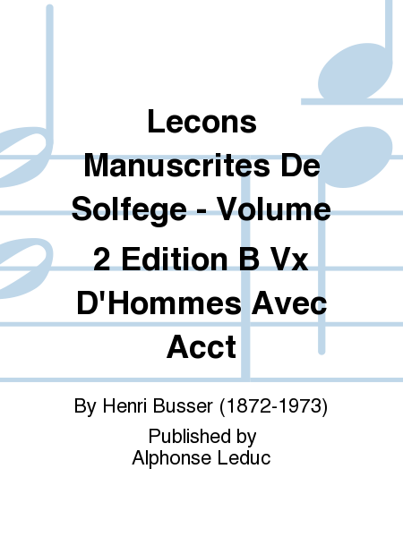 Lecons Manuscrites De Solfege - Volume 2 Edition B Vx D'Hommes Avec Accompagnement