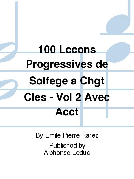 100 Lecons Progressives de Solfege a Chgt Cles - Vol 2 Avec Accompagnement