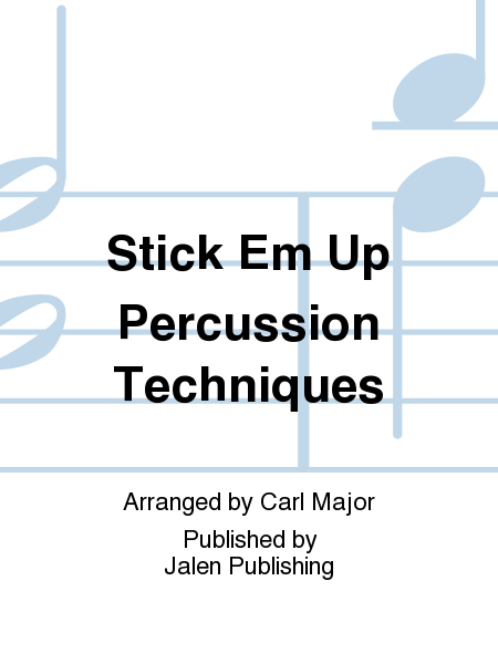 Stick Em Up Percussion Techniques