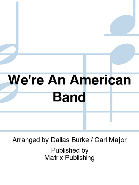 We're An American Band