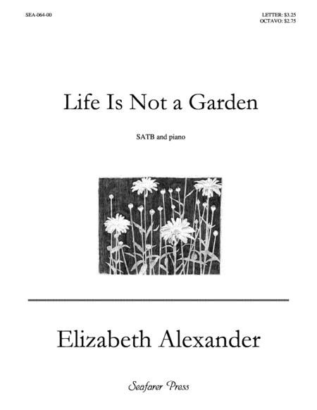 Life is not a Garden (SATB)