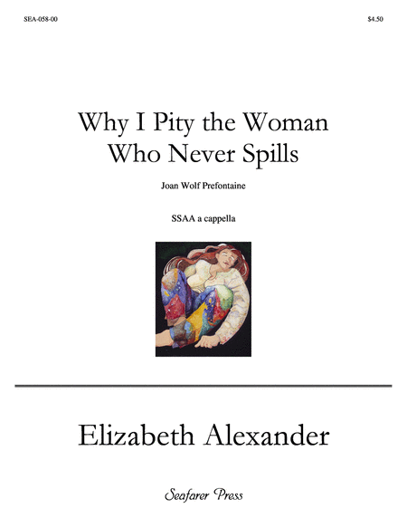 Why I Pity the Woman Who Never Spills