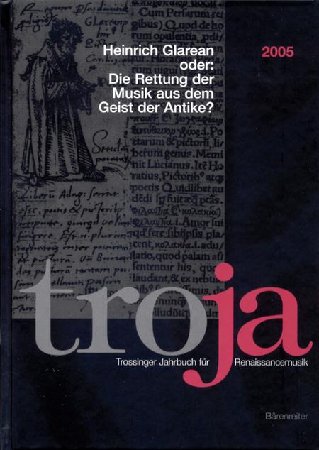 Heinrich Glarean oder: Die Rettung der Musik aus dem Geist der Antike?