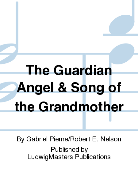 The Guardian Angel & Song of the Grandmother