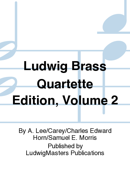 Ludwig Brass Quartette Edition, Volume 2