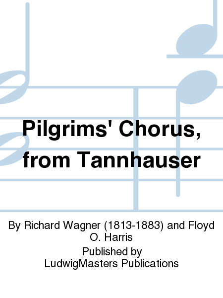 Pilgrims' Chorus, from Tannhauser