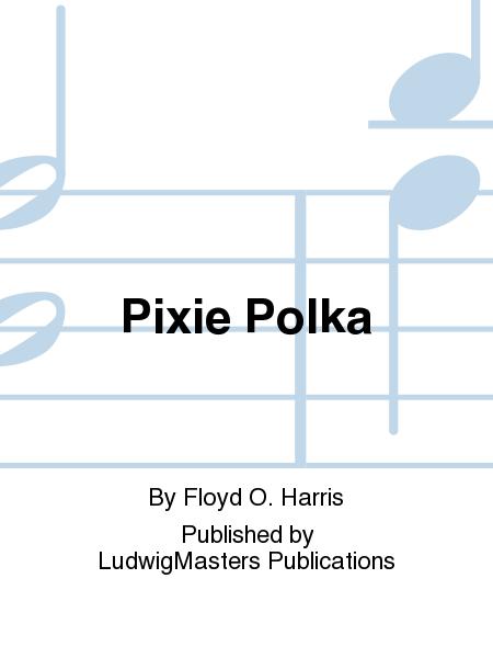 Pixie Polka