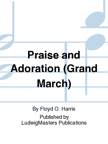 Praise and Adoration (Grand March)