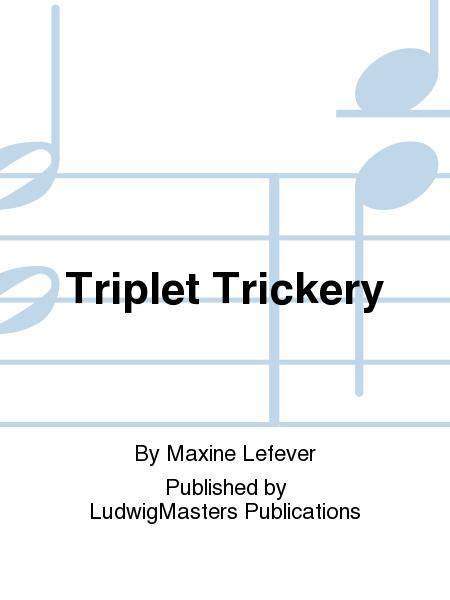 Triplet Trickery