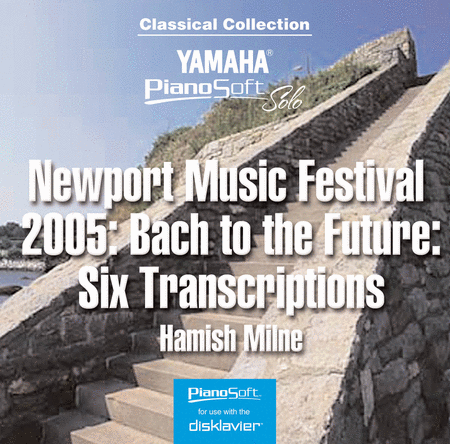 Newport Music Festival 2005: Bach to the Future - Six Transcriptions