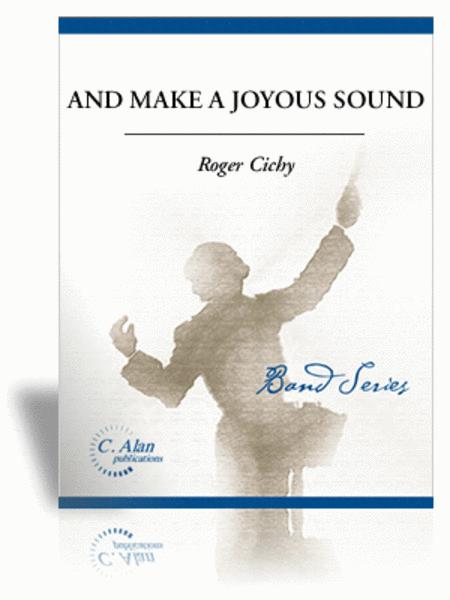 And Make a Joyous Sound
