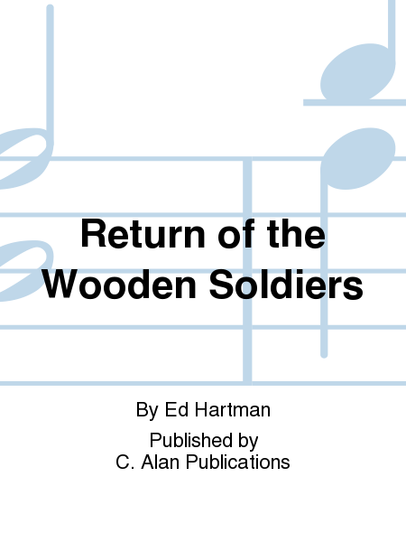 Return of the Wooden Soldiers