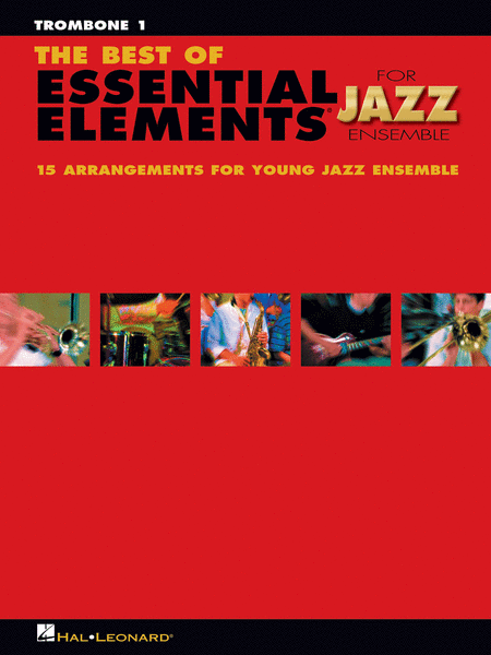 The Best of Essential Elements for Jazz Ensemble (Trombone 1)
