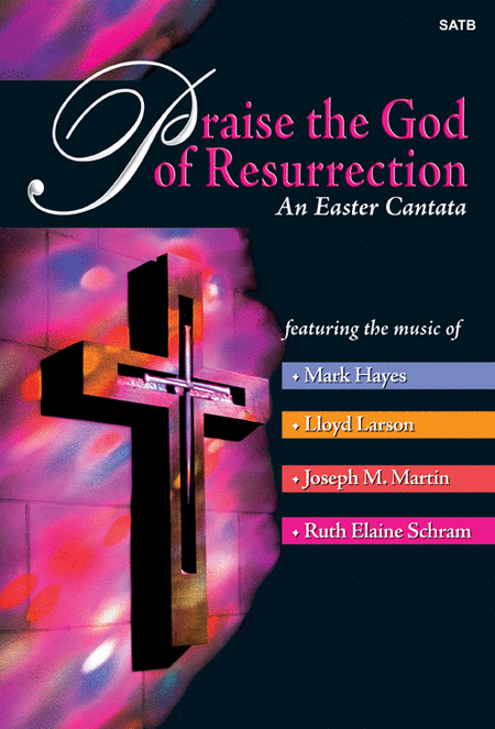 Praise the God of Resurrection - SATB Score with Performance CD