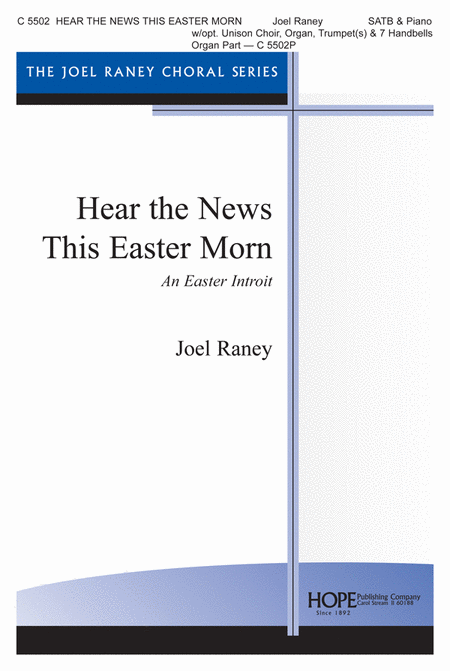 Hear the News This Easter Morn (An Easter Introit)