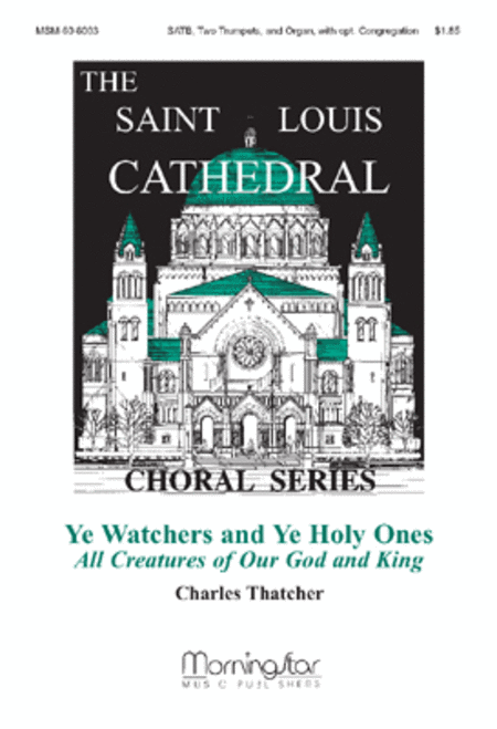 Ye Watchers and Ye Holy Ones: All Creatures of Our God and King (Choral Score)