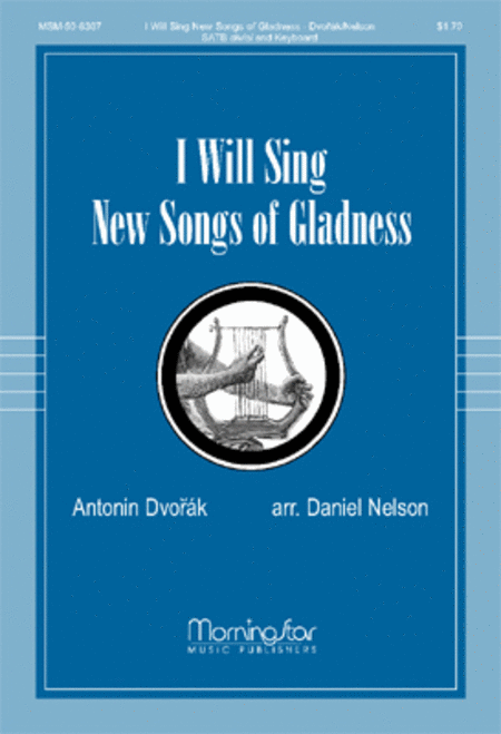 I Will Sing New Songs of Gladness