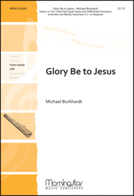 Glory Be to Jesus (Choral Score)