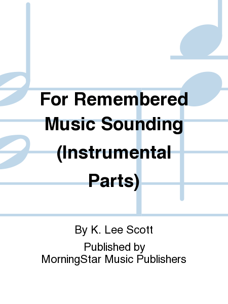 For Remembered Music Sounding (Instrumental Parts)