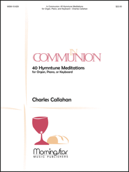 In Communion: 40 Hymntune Meditations for Organ, Piano, or Keyboard