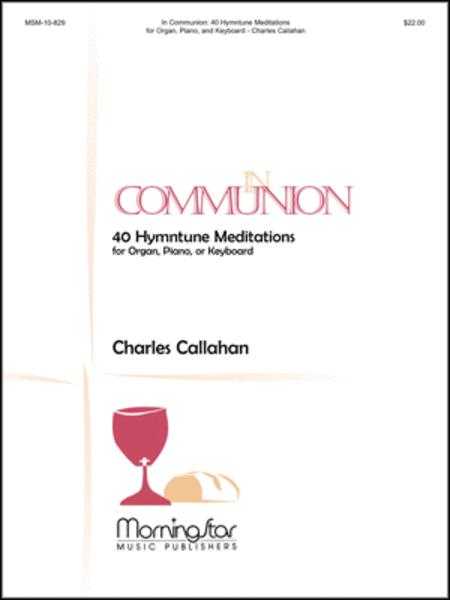 In Communion: 40 Hymntune Meditations for Organ, Piano, or Keyboard