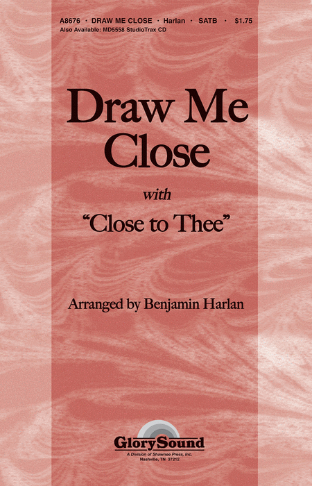 Draw Me Close (with Close to Thee)