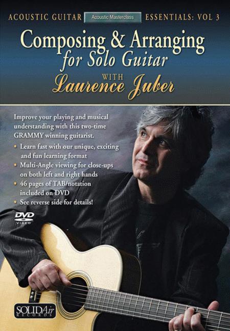 Acoustic Masterclass Series: Composing & Arranging for Solo Guitar (Acoustic Guitar Essentials, Vol. 3)